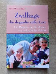 Hauenschild, Lydia  Zwillinge die doppelte süße Last - Ein Ratgeber für die Monate vor und nach der Geburt.