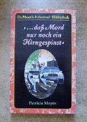 Moyes, Patricia  Daß Mord nur noch ein Hirngespinst.