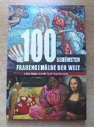 Leier, Manfred  Die 100 schönsten Frauengemälde der Welt.
