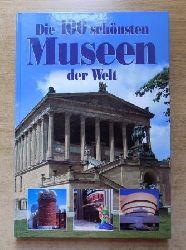 Leier, Manfred  Die 100 schönsten Museen der Welt.