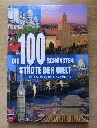 Leier, Manfred  Die 100 schönsten Städte der Welt.