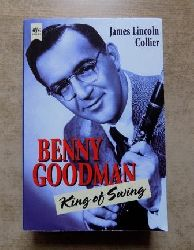 Collier, James Lincoln  Benny Goodman - King of Swing.