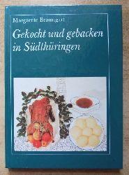 Braungart, Margarete  Gekocht und gebacken in Südthüringen.