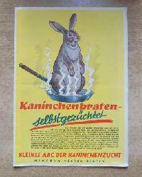 Kaninchenbraten selbstgezüchtet - Kleines ABC der Kaninchenzucht.