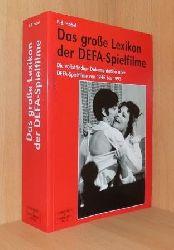 Habel, F. B.  Das große Lexikon der DEFA-Spielfilme - Die vollständige Dokumentation aller DEFA-Spielfilme von 1946 bis 1993.