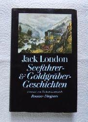 London, Jack  Seefahrer- und Goldgräbergeschichten.