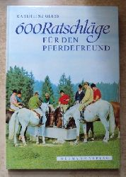 Gless, Karlheinz  600 Ratschläge für den Pferdefreund.