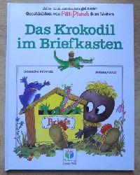 Feustel, Ingeborg  Das Krokodil im Briefkasten - Alte und funkelnagelneue Geschichten von Pitti Platsch dem Lieben.