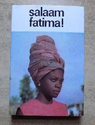Makosch, Ulrich; Otto Marquardt und Günter Nerlich  Salaam Fatima! - Frauen der erwachenden Welt.