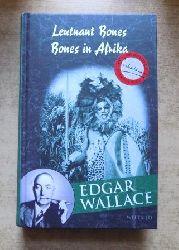 Wallace, Edgar  Leutnant Bones - Bones in Afrika.