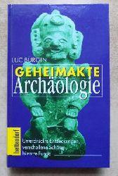 Bürgin, Luc  Geheimakte Archäologie - Unterdrückte Entdeckungen, verschollene Schätze, bizarre Funde.