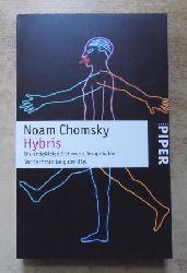 Chomsky, Noam  Hybris - Die endgültige Sicherung der Globalen Vormachtstellung der USA.