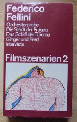 Fellini, Federico  Filmszenarien 2 - Orchesterprobe, die Stadt der Frauen, das Schiff der Träume, Ginger und Fred, Intervista.