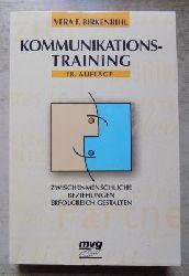Birkenbihl, Vera F.  Kommunikationstraining - Zwischenmenschliche Beziehungen erfolgreich gestalten.