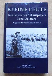 Hametner, Michael  Kleine Leute - Das Leben des Schauspielers Fred Delmare.