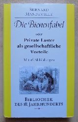 Mandeville, Bernard  Die Bienenfabel - oder Private Laster als gesellschaftliche Vorteile.