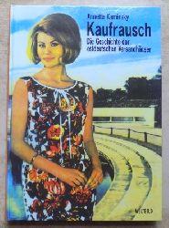 Kaminsky, Annette  Kaufrausch - Die Geschichte der ostdeutschen Versandhäuser.