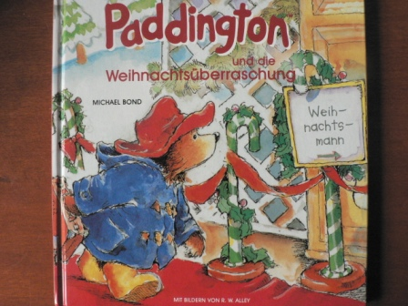 Michael Bond (Text)/Hans-Georg Noack (Übersetz.)/R.W. Alley (Illustr.) Paddington und die Weihnachtsüberraschung ungekürzte Lizenzausgabe von RM Buch und Medien