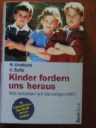 Dreikurs, Rudolf; Soltz, Vicki Kinder fordern uns heraus. Wie erziehen wir sie zeitgemäß?