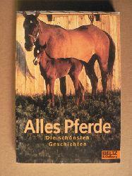 Hrsg. v. Bartholl, Silvia Alles Pferde. Die schönsten Geschichten. (Ab 10 J.).