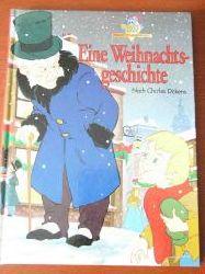 Charles Dickens/ Andre van Gool & Michel Loiseaux &  Anne M. Lefevre (Illustrator) Eine Weihnachtsgeschichte