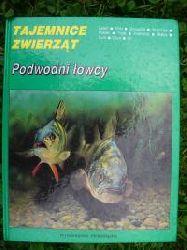 Tajemnice Zwierzat Podwodni lowcy