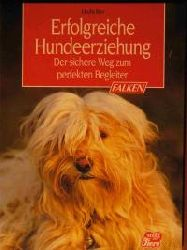 Birr, Uschi Erfolgreiche Hundeerziehung. Der sichere Weg zum perfekten Begleiter.