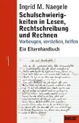 Ingrid M. Naegele (Autor), Dieter Haarmann (Autor), Ilona Löffler (Autor) Schulschwierigkeiten in Lesen, Rechtschreibung und Rechnen. Vorbeugen - Verstehen - Helfen.