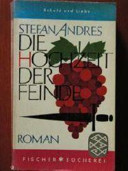 Stefan Andres (Autor) Die Hochzeit der Feinde