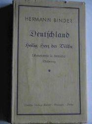 Binder, Hermann Deutschland.  Heilig Herz der Völker. Lebenswert in deutscher Dichtung