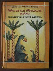 Auer, Martin / Sormann, Christine Was die alte Maiasaura erzählt. Ein Bilderbuch über die Evolution 2. Auflage