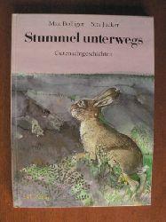 Bolliger, Max / Jucker, Sita (Illustr.) Stummel unterwegs. Gutenachtgeschichten für Kinder und ihre Eltern 2. Auflage