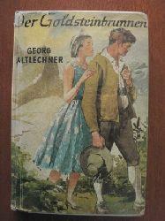 Georg Altlechner Der Goldsteinbrunnen. Bergroman
