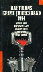 George Baxt/Lawrence Block/Gisbert Haefs/Bob Leuci/Susan Ceason Haffmans Krimi Jahresband 1994. 1. Auflage