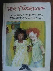 Hrsg. von Pestum, Jo/Kirchberg, Ursula (Illustr.) Der Feuerkopf (Ab 8 J.). Geschichten vom Anderssein