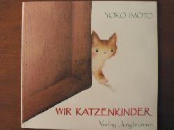 Yoko Imoto (Autor) Wir Katzenkinder. Eine Bildergeschichte