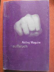 Aisling Maguire/Johanna Ellsworth (Übersetz.)  Aufbruch