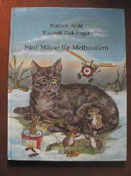 Arold, Marliese / Zink-Pingel, Elisabeth (Illustr.)  Fünf Mäuse für Methusalem.