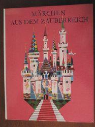 Olga Amberger et als./Moritz Kennel (Illustr.) Märchen aus dem Zauberreich