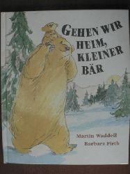 Waddell, Martin (Text)/Firth, Barbara (Illustr.) Gehen wir heim, kleiner Bär