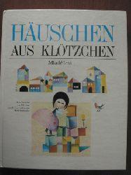 Häuschen aus Klötzchen. Eine Auswahl von Märchen aus der Internationalen Bilderbuchreihe.