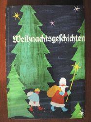 Eva Molineus-Paszthory (Illustr.)/K.H. Waggerl, P. Rosegger, S. Lagerlöf, S. Streuvels, R. Binding, H. Watzlik, H.F. Blunck, R. Kinau, E. Bockemühl, L. Wenger, H. Forster, H.C. Andersen & H. Ehmann Weihnachtsgeschichten