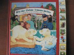 Wißkirchen, Christa / Leberer, Sigrid (Illustr.)  Wie der Eisbär Tränen lachte. Lustige Vorlesegeschichten vom Zoo