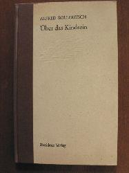 Alfred Kolleritsch Über das Kindsein