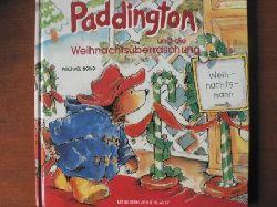 Michael Bond (Text)/Hans-Georg Noack (Übersetz.)/R.W. Alley (Illustr.) Paddington und die Weihnachtsüberraschung ungekürzte Lizenzausgabe von RM Buch und Medien