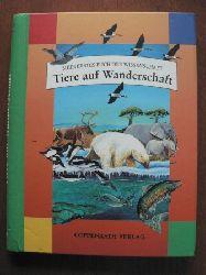 Tayler, Barbara/Klemt, Gisela  (Übersetz.)/Gray, Elizabeth & Moore, Robert D. (Wiss. Beratung) Mein erstes Buch der Wissenschaft: Tiere auf Wanderschaft.
