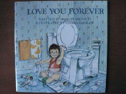 Munsch, Robert N./McGraw, Sheila (Illustr.) Love You Forever 74tn printing