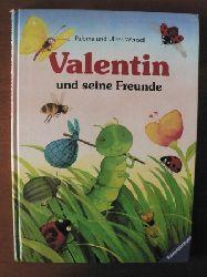 Wensell, Ulises (Illustr.) / Wensell, Paloma/Harranth, Wolf (Übersetz.) Valentin und seine Freunde.