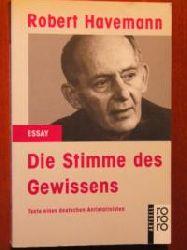 Havemann, Robert  Die Stimme des Gewissens. Texte eines deutschen Antistalinisten. (aktuell / Essay).