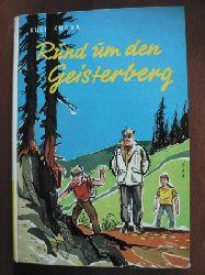 Kurt Knaak Rund um den Geisterberg. Auf der Suche nach den Berggeheimnissen.
